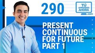 CLASE DE INGLÉS 290 Present Continuous for future - part 1