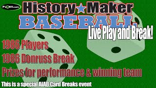 AIAB Card Breaks - History Maker Baseball 1986 Edition - Live Break and Game