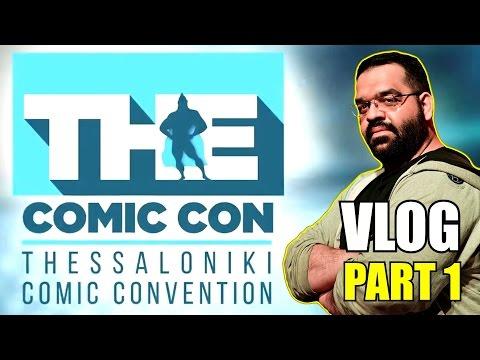VLOG: Nerdgasm και Comics στο The Comic Con 2016 | Part 1