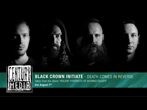BLACK CROWN INITIATE - Death Comes in Reverse (Album Track)