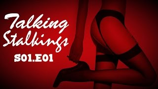TALKING STALKINGS - Drunk Silk Stalkings Podcast