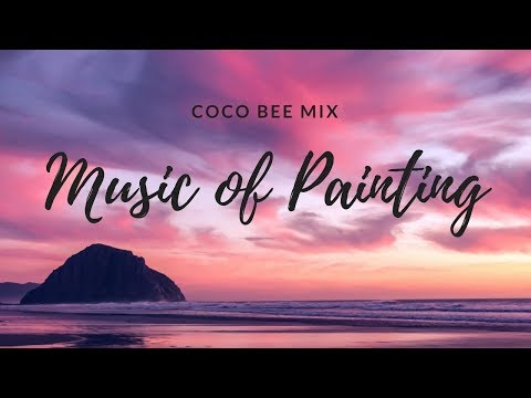 Music Mix for Painting, Studying, Working l Coco Bee Mix