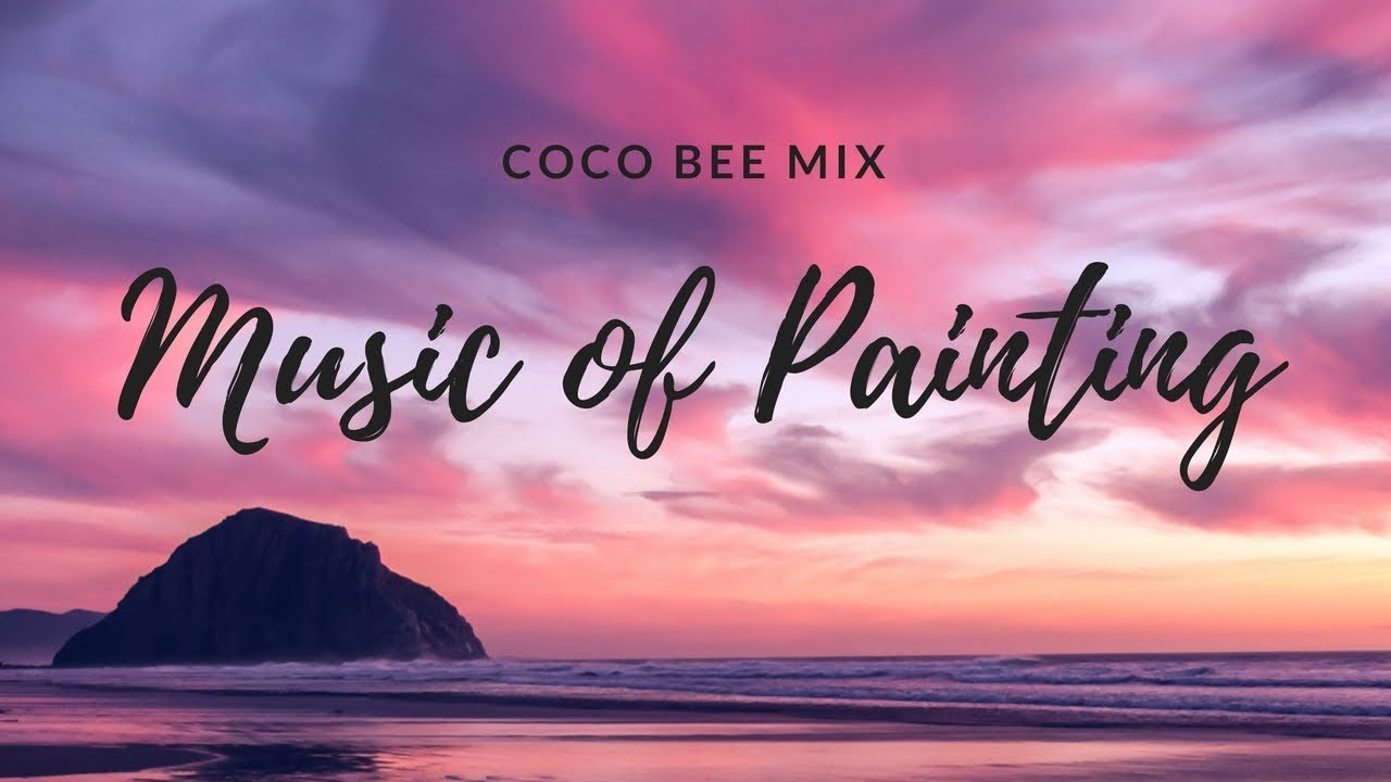 Music Painting Studying Working L Coco Bee Playlist Mix Youtube