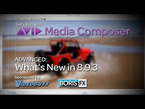 Let's Edit with Media Composer - What's New in 8.9.3
