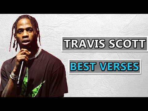 Travis Scott: BEST Verses