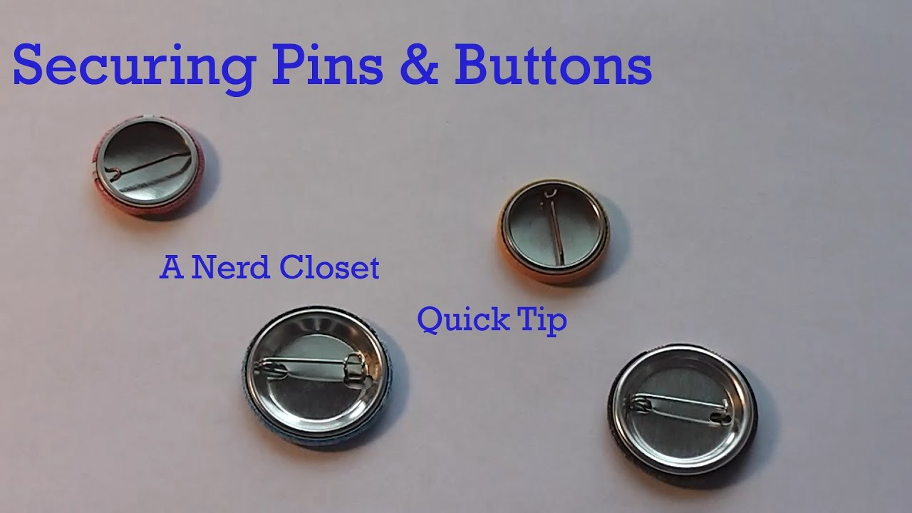 Quick tip: Securing Pins & Buttons