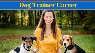 Dog Trainer Career - Work With Animals
