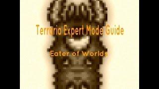 Terraria 1.3 Expert Mode Guide : Eater Of Worlds
