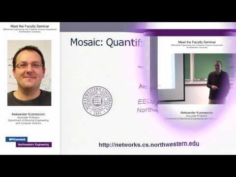 "Prof. Aleksandar Kuzmanovic, EECS, NU, ""Mosaic: Quantifying Privacy Leakage in Mobile Networks"""
