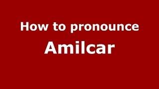 Download lagu How to pronounce Amilcar PronounceNames com MP3