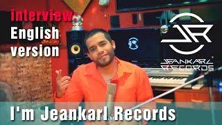 Jeankarl - I'm Jeankarl Records 🗣 (English Versión) 😉👍- Jeankarl Records ®