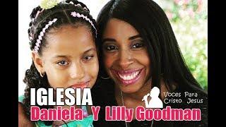 IGLESIA -  Daniela   Y  Lilly Goodman