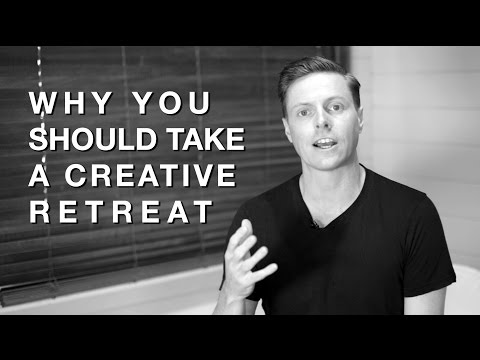 Why You Should Take A Creative Retreat