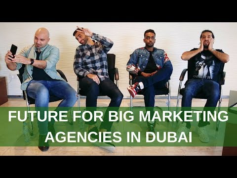 PREDICTIONS: What will happen to big marketing agencies in Dubai?