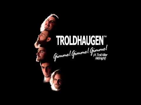 Клип Troldhaugen - Gimme! Gimme! Gimme!