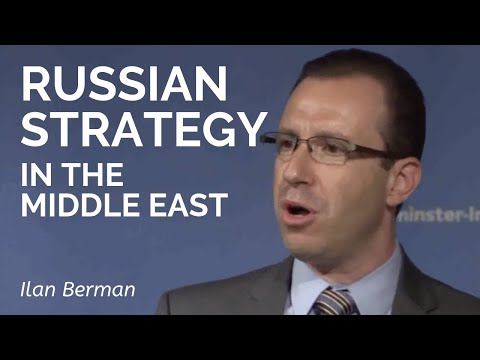 Ilan Berman: The Drivers of Russian Strategy in the Middle East