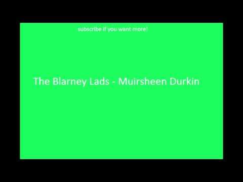 Irish Drinking Songs- The Blarney Lads - Muirsheen Durkin