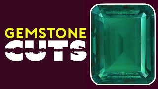 All About Gemstone Cuts and Shapes