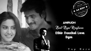 Ethir Neechal Love Bgm | Anirudh Best Love Bgm | Ethir Neechal Bgm Ringtone | Must Use Headphones