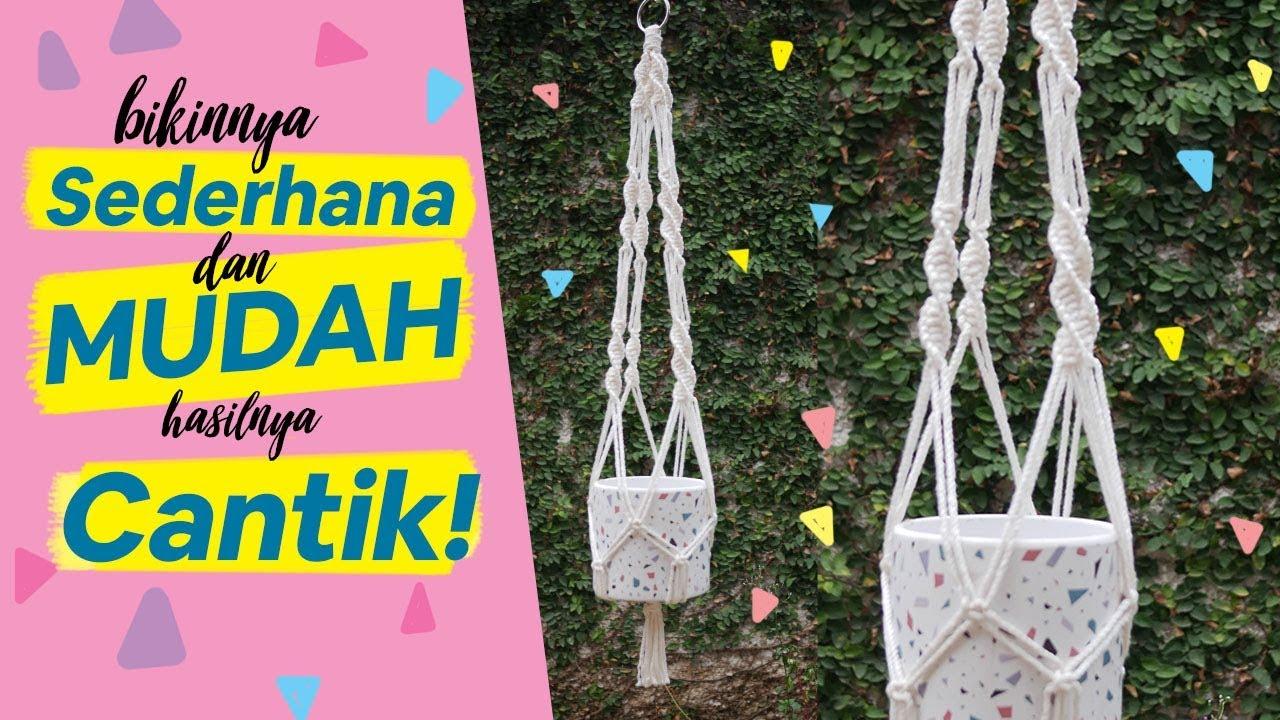 Cara Membuat Tali Pot Gantung Makrame 1 Macrame Plant Hanger Youtube Cara membuat tali pot gantung
