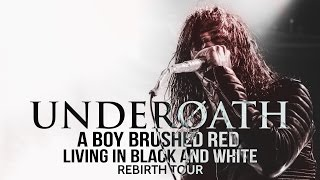 """Underoath - """"A Boy Brushed Red Living In Black And White"""" LIVE! Rebirth Tour 2016"""