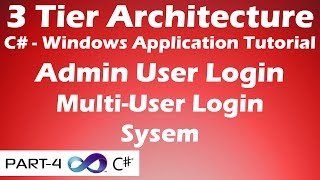 Admin and User Login System - Multi-User | 3 Tier Architecture C# Tutorial - Part 4