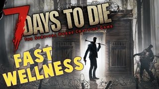 7 Days to Die Wellness Tutorial | How to increase wellness faster | Fast Wellness Gaining Tutorial