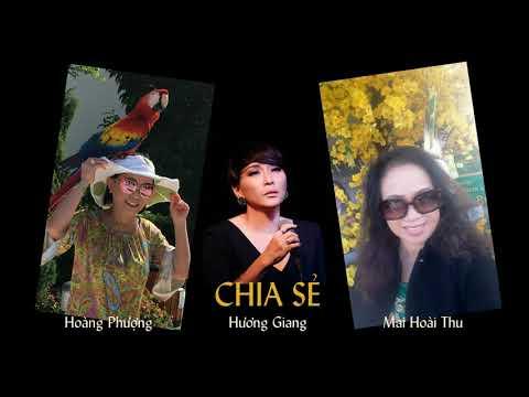 CHIA SẺ - Nhạc: Mai Hoài Thu - Thơ Hoàng Phượng - Ca sĩ: Hương Giang