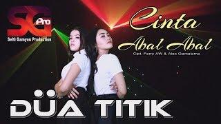 Gambar cover Cinta Abal Abal - Dua Titik [ Official Video ] #Musik SGPro