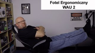 WAU 2 Fotel Ergonomiczny z prawdziwego zdarzenia