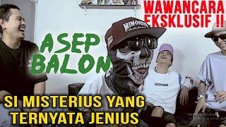 EKSKLUSIF! Membongkar ASEP BALON yang MISTERIUS dan ternyata JENIUS!