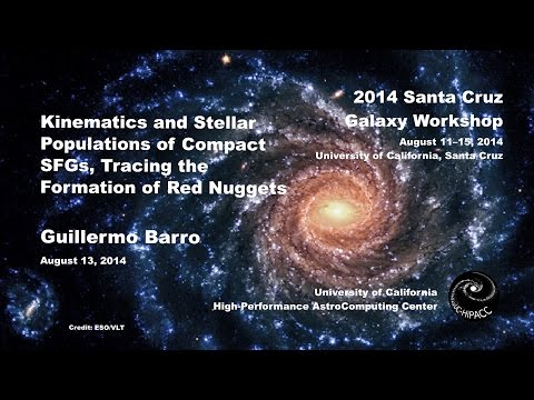 Kinematics and Stellar Populations of Compact SFGs - Guillermo Barro