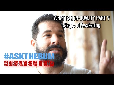 What is Non-Duality? Part V - Stages of Awakening
