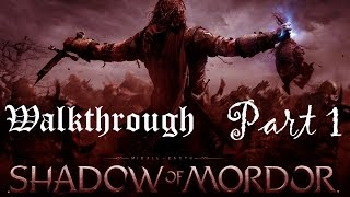 Middle Earth: Shadow Of Mordor Gameplay Xbox One Walkthrough Part 1 - No Commentary
