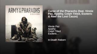 Curse of the Pharaohs (feat. Vinnie Paz, Apathy, Celph Titled, Esoteric & Reef the Lost Cauze)