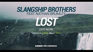 Slangship Brothers feat. Nathan Brumley - Lost (OUT NOW)