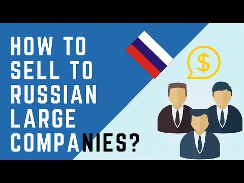 How to Sell to Russian Large Companies? Learn b2b surprising marketing strategies