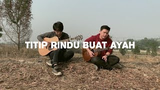 Titip Rindu Buat Ayah - Ebiet G Ade ( Willy Anggawinata Cover + Lirik )