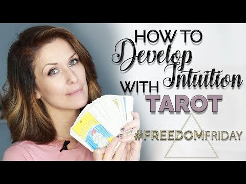 HOW TO DEVELOP INTUITION WITH TAROT CARDS | #FreedomFriday