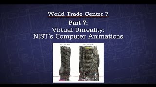 8  WTC7 Part 7   Virtual Unreality   NIST Animations - ESO - Experts Speak Out