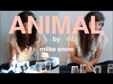 Animal  Miike Snow   Camila