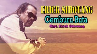 Erick Sihotang - Cemburu Buta (Video Music Official )