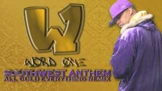 Word One - All Gold Everything Remix (SouthWest Anthem)
