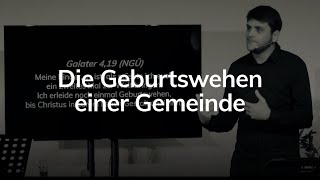 Die Geburtswehen einer Gemeinde - Galater 4,19 - Maiko Müller