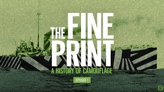 The Fine Print: A History of Camouflage, Episode 1