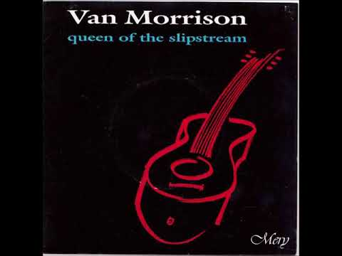 VAN MORRISON~ Queen of the slipstream 1987- [by Mery]