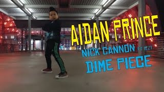 DIME PIECE - Nick Cannon ft Izzy | Aidan Prince | Isaac Tualaulelei Choreography