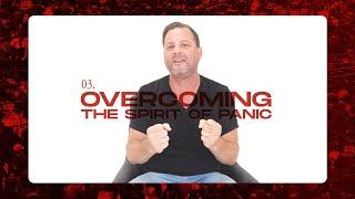 03. Overcoming the Spirit of Panic - BIRTH PANGS