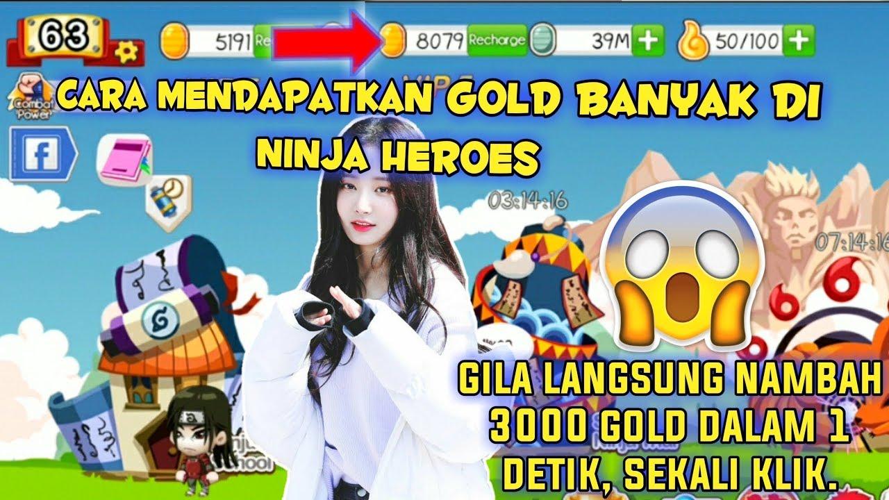 Ninja Heroes Cara Mendapatkan Gold Banyak Heroes Legend Reborn 2020 Millah Haki Youtube