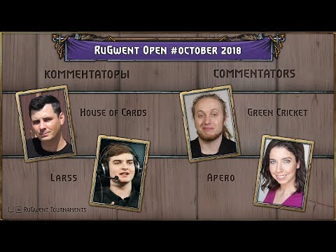 RuGwent Open #October 2018 (Semifinals & Final): House of Cards & Larss